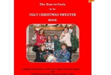 "Ugly Christmas Sweater Party  / Needing ideas for a FABULOUSly FUN Ugly Christmas Sweater Party check out ""The How to Party In An Ugly Christmas Sweater"" at Amazon. Lots of ideas for fun, food, games, prizes, and much more!"
