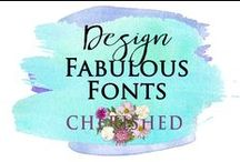 INSPIRE: Fabulous Fonts & then some... / Do you have a favourite font?  If not, why not!