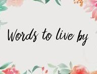 Words to Live By / Quotes, sayings and #bebespeak phrases that inspire us.
