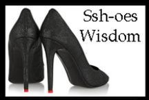 Ssh-oes Wisdom for Your Life / Our favorite quotes to live by..... wisdom, knowledge, inspiration, tips....