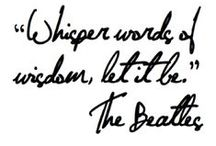 Whisper Words Of Wisdom...Let It Be...Let It Be. I