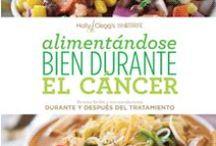 Alimentándose bien durante el cáncer: Recetas fáciles y recomendaciones durante y después del tratamiento / #Spanish edition of Eating Well Through Cancer