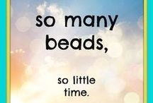 Beading Humor / Can you really have too many beads?