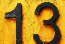 13 / House Numbers (to me, 13 is lucky!)