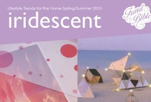 S/S 2013 Home  |  Iridescent / Trend Bible Home & Interior Trends Spring Summer 2013