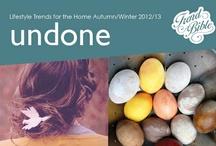 A/W 2012/13 Home  |  Undone / Trend Bible Home & Interior Trends Autumn Winter 2012/13