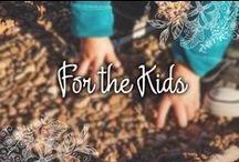 For the Kids / Inspiration for practical, natural and fun parenting.