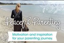 Peaceful Parenting / Motivation and inspiration for your parenting journey.