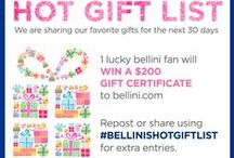 Bellini's Hot Gift List 2014 / Bellini's 2014 favorite gifts.  Repost and share using #bellinishotgiftlist for a chance to win $200 gift certificate / by BelliniBabies
