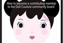 Doll Couture / New Community board: Share those doll fashions you make or like or love to photograph. Also doll furniture, accessories, anything doll fun.  Have fun! We love dolls!