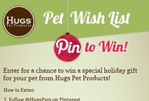 Hugs Pets Wish List / Enter our Pin to Win: Hugs Pets Wish List contest! Complete details here - http://www.hugspetproducts.com/blog/2012/11/pin-to-win-great-holiday-gifts/