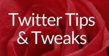 Twitter Tips & Tweaks / Articles, Infographics, Statistics & Tips for Creating Your Best Twitter Experience, Extending Your Reach & Growing Your Following & Business