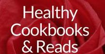 Healthy Cookbooks & Reads / Insightful, Intelligent & Important Books & Cookbooks to Get You Glowing on the Path to Great Health