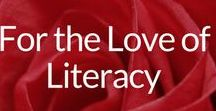 For the Love of Literacy / Articles, Info, Statistics & More on the Value, Importance, Blessing & Joy of Literacy & Reading. Tips, Tweaks & Resources for All Ages.