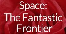 Space: The Fantastic Frontier / The Wonders of Space & Astonomy from NASA and More