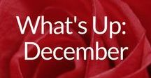 What's Up: December / All Things December: World Aid's Day. Human Rights' Day. Chanukah, Christmas, Kwanzaa & New Year's. Gift Giving & Donating Love, Time & Resources. Celebrations, Festivities & School Break. Fostering an Attitude of Gratitude.