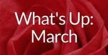 What's Up: March