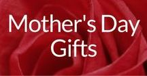 Mother's Day Gifts / Gifts to Make, Gifts to Get for Moms, Stepmoms & Grandmoms, Too