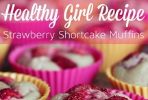 Healthy Girl Recipes / by GirlsGuideTo .com