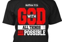 With god, all things are possible! / Spread the word. Matthew 19:26.