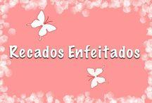 RECADOS ENFEITADOS / by •♥´¨`♥ Vera Folly ♥´¨`♥•