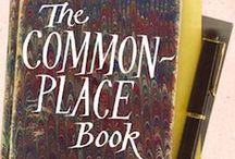 Commonplace Book 1 / What is a Commonplace book? A commonplace book is a central resource or depository for ideas, quotes, anecdotes, observations and information you come across during your life and didactic pursuits. The purpose of the book is to record and organize these gems for later use in your life, in your business, in your writing, speaking or whatever it is that you do.