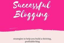 Successful Blogging / Strategies to help you become a thriving, profitable blogger.