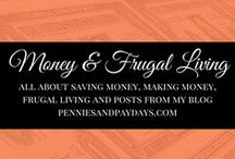 Money And Frugal Living / Saving Money, Making Money and Frugal Living