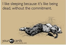 Sleep--perchance to dream. / by Vonnie Hartig