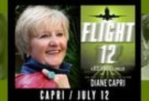 Flight 12 / FLIGHT 12 is the revolutionary followup by The Twelve to the New York Times and USA Today bestselling DEADLY DOZEN. The groundbreaking FLIGHT 12 series will feature a new release from each member of The Twelve, plus very special guests, with a conclusion so thrilling it could only come from the minds of our readers. / by Diane Capri