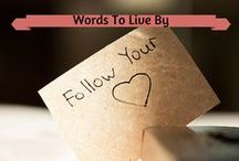 Words to Live By / by Lisa McLatchie - Personal Stylist