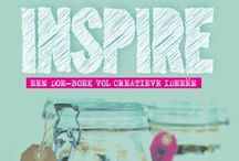 Inspire / Delen van zelfmaakprojecten van hergebruikte materialen & quotes in de lijn van Inspire: doe-boek voor creatieve ideeën  - www.marloesgersen.nl