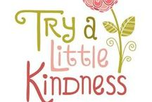 ♡ Acts of Kindness ♡ / What this world needs is a new kind of army — the army of the kind. ~ Cleveland Amory / by Toynette
