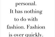 Style: Designers / Fashion and design that I like.