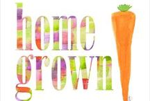 Homegrown / by Michele Worley