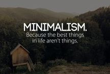 Minimalist - less is more / Sometimes we find ourselves drowning in STUFF.  A surprising number of people fear letting go of material items, but it can be very freeing:-).