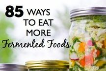 Fermented Food / Anything good for the gut... Fermented.