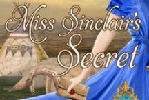 Miss Sinclair's Secret / Book 4 in the Secrets Series! / by Amylynn Bright