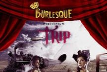 #Burlesquexperience III TRYP / Live is a TRYP