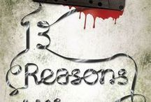 13 Reasons Why.. / Love the show.