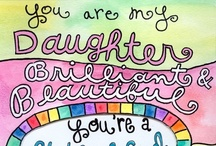 Daughter thoughts / by Sonna Huff Calvert