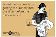 LAUNDRY is never done / by Claudia Pentico Ellis