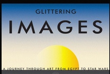 Glittering Images / A sampling of the art discussed in Glittering Images: A Journey Through Art from Egypt to Star Wars by America's premier intellectual provocateur, Camille Paglia. On sale October 16th.