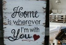Quotes About Home / Inspiring words for the home.