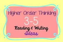 3-5 Reading/Writing Higher Order Thinking