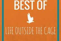 Best of Life Outside the Cage / The best posts from Life Outside the Cage