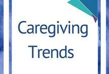 Caregiving Trends / All things caregiving including family caregiver tips, family caregiving tools.