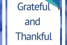 Grateful and Thankful / Gratitude #Gratitude #Thankful #Grateful #Blessed