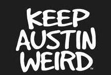 Eat, Shop & Love Austin / Keep Austin Weird