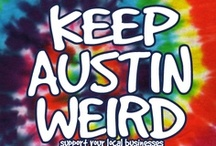 austintatious! / All things Austin equals all things awesome. / by Tara Dudenhoeffer